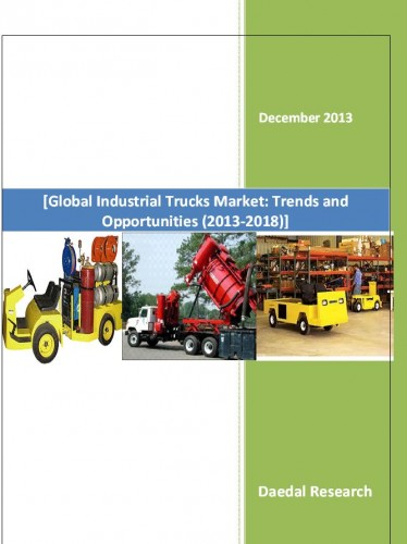 Global Industrial Trucks Market: Trends and Opportunities (2013-2018)