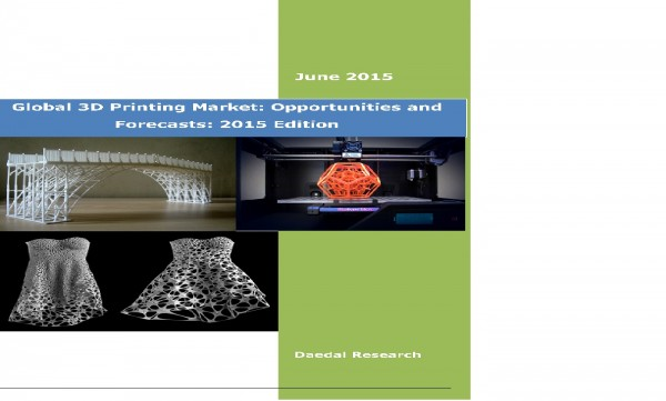 Global 3D Printing Market 2015 Edition - Research and Consulting Firms