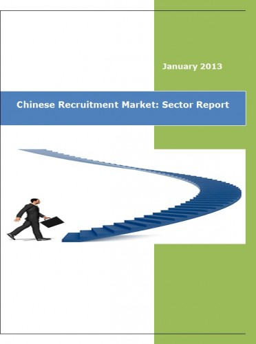 Chinese Recruitment Market 2012 Sector Report - Market Research Reports India
