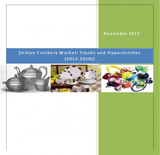 Indian Crockery Market (2013-2018) - Market Research Companies