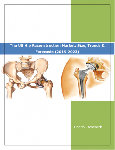 The US Hip Reconstruction Market Report: Size, Trends and Forecasts (2019-2023)