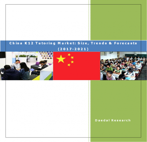 China K12 Tutoring Market Report: Size, Trends & Forecasts (2017-2021)