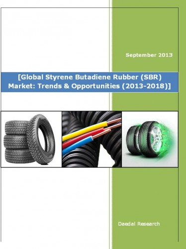 Global Styrene Butadiene Rubber (SBR) Market, Styrene Butadiene Rubber Market: Trends & Opportunities (2013-2018)