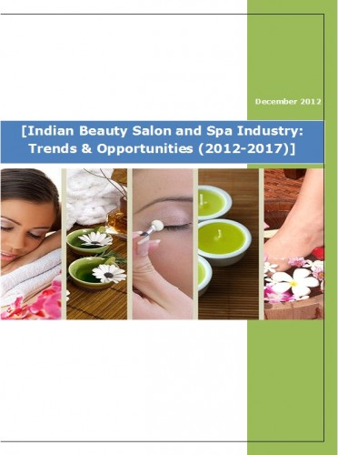Indian Beauty Salon and Spa Industry (2012-2017) - Market Research Reports India