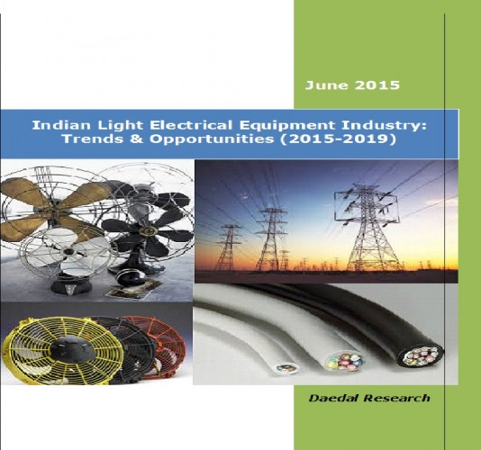 Indian Light Electrical Equipment Industry (2015-2019) - Market Research Companies
