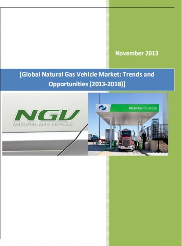 Global Natural Gas Vehicle Market (2013-2018) - Research and Consulting Firms