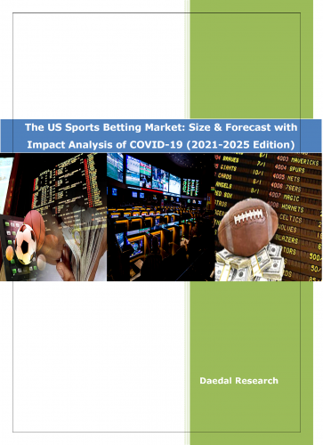 The US Sports Betting Market: Size & Forecast (2021-2025) with Impact Analysis of COVID-19