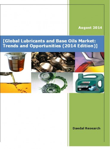 Global Lubricants and Base Oils Market (2014 Edition) - Market Research Reports India