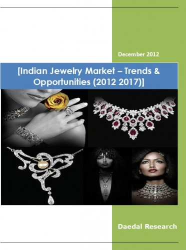 Indian Jewelry Market (2012-2017) - Business Research Companies