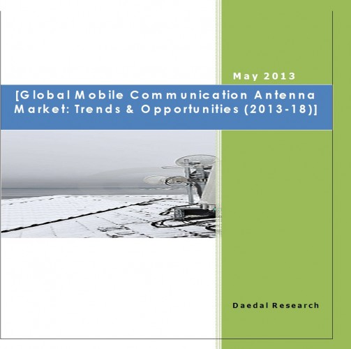 Global Mobile Communication Antenna Market (2013-18) - Research and Consulting Firm