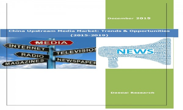 China Upstream Media Market Trends & Opportunities
