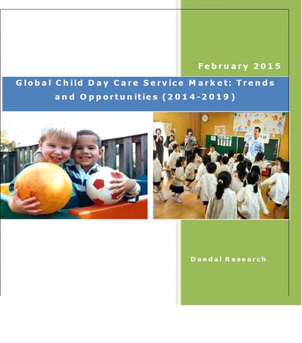 Global Child Day Care Service Market (2014-2019) - Research and Consulting Firm