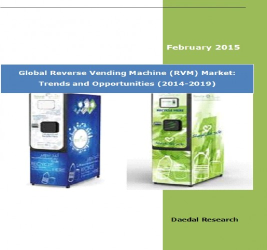 Global Reverse Vending Machine (RVM) Market (2014-2019) - Research and Consulting Firms