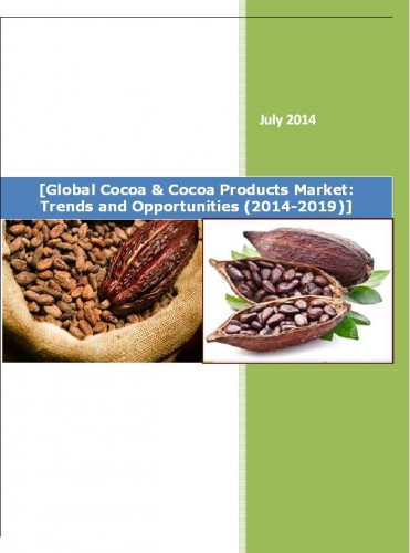 Global Cocoa and Cocoa Products Market (2014-19) - Research and Consulting Firms