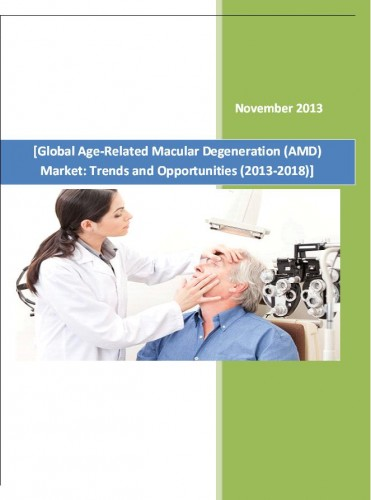 Global Age-Related Macular Degeneration (AMD) Market (2013-2018) - Business Research Companies