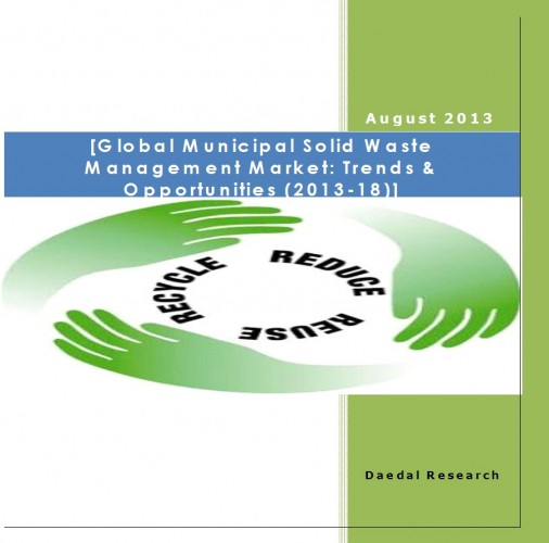 Global Municipal Solid Waste Management Market (2013-18) - Business Research Companies