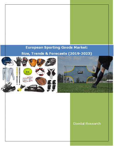 European Sporting Goods Market Report: Size, Trends & Forecasts (2019-2023)