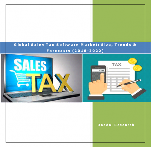 Global Sales Tax Software Market Report: Size, Trends and Forecast (2018-2022)