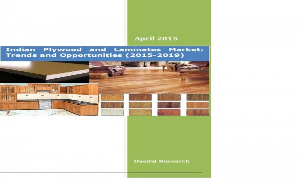 Indian Plywood and Laminates and Market : Trends & Opportunities (2015-2019)
