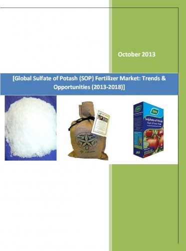 Global Sulfate of Potash (SOP) Fertilizer Market (2013-2018) - Research and Consulting Firm