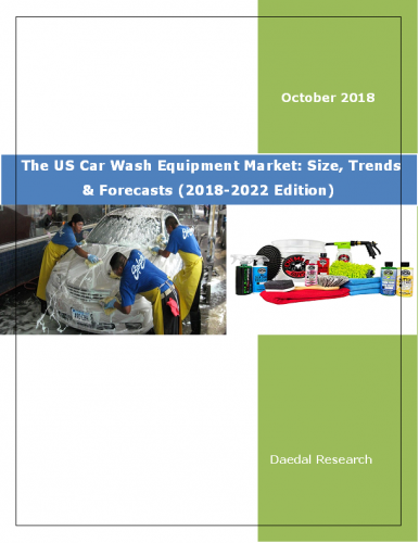 The US Car Wash Equipment Market Report : (2018-2022 Edition)