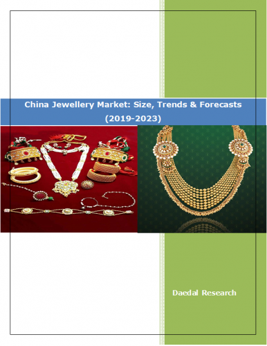China Jewellery Market Report: Size, Trends and Forecast (2019-2023)