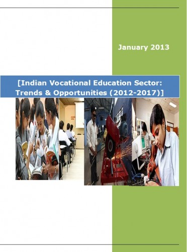 Indian Vocational Education Sector (2012-2017) - Business Research Reports