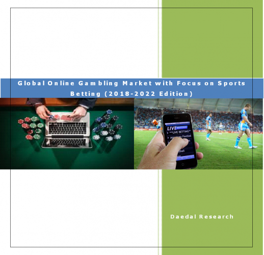 Global Online Gambling Market Report with Focus on Sports Betting (2018-2022 Edition)