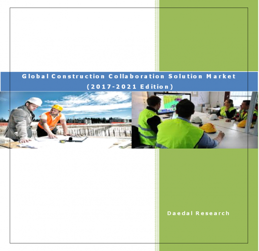 Global Construction Collaboration Solution Market Report:2017-2021